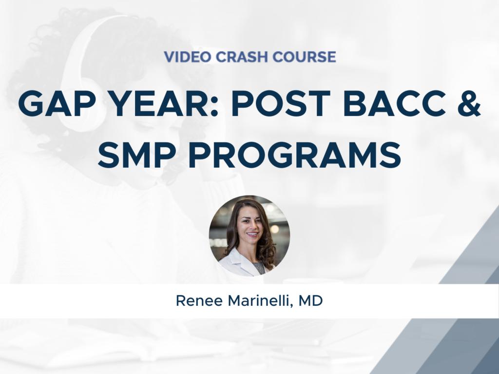 Gap Year: Post Bacc & SMP Programs